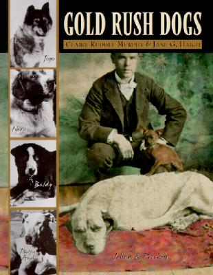 Gold Rush Dogs - Haigh, J