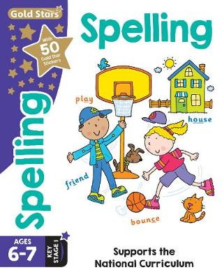 Gold Stars Spelling Ages 6-7 Key Stage 1: Supports the National Curriculum - Filipek, Nina, and Root, Betty, and Martin, Malcolm (Consultant editor)