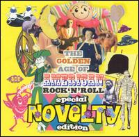 Golden Age of American Rock 'n' Roll: Special Novelty Edition - Various Artists