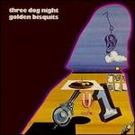 Golden Biscuits - Three Dog Night