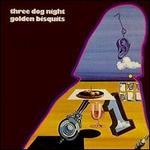 Golden Biscuits - Three Dog Night