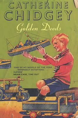 Golden Deeds - Chidgey, Catherine