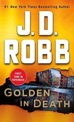 Golden in Death: An Eve Dallas Novel - Robb, J D