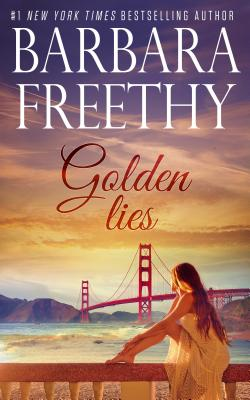 Golden Lies - Freethy, Barbara