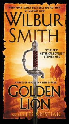 Golden Lion: A Novel of Heroes in a Time of War - Smith, Wilbur, and Kristian, Giles