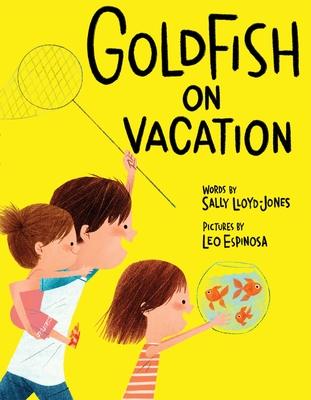 Goldfish on Vacation - Lloyd-Jones, Sally