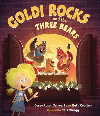 Goldi Rocks and the Three Bears - Schwartz, Corey Rosen, and Coulton, Beth