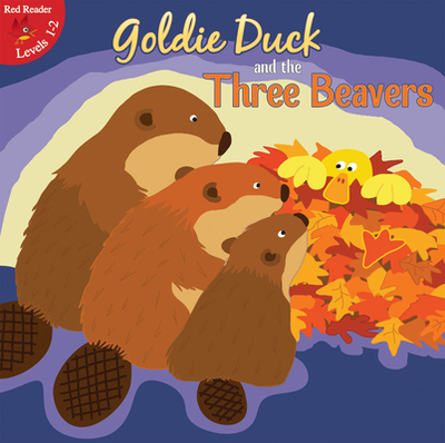 Goldie Duck and the Three Beavers -