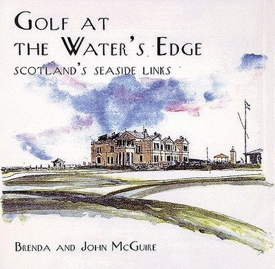 Golf at the Water's Edge: How the Feds Target the Innocent - McGuire, Brenda, and McGuire, John