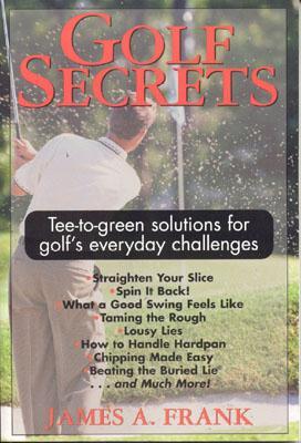 Golf Secrets - Frank, James A