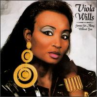 Gonna Get Along Without You - Viola Wills