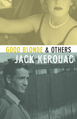 Good Blonde - Kerouac, Jack