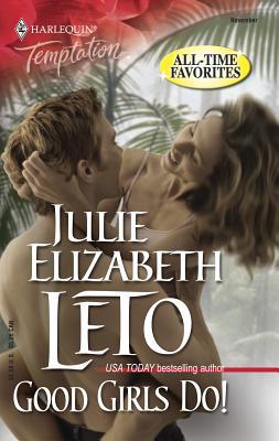Good Girls Do! - Leto, Julie Elizabeth