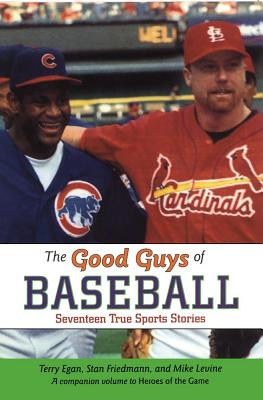 Good Guys of Baseball - Egan, Terry