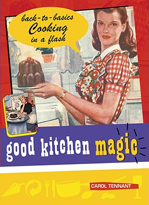 Good Kitchen Magic - Tennant, Carol