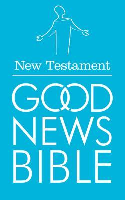 Good News Bible New Testament: (Gnb) -