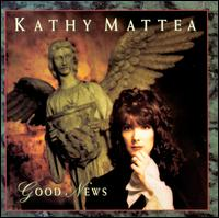 Good News - Kathy Mattea