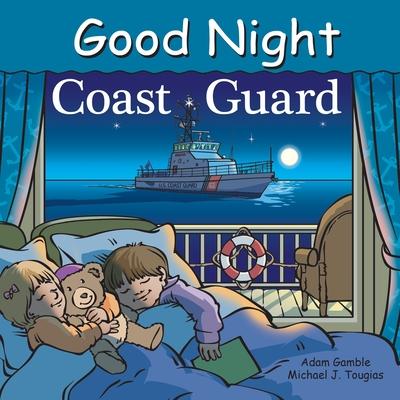Good Night Coast Guard - Gamble, Adam, and Tougias, Michael J, and Kelly, Cooper (Illustrator)