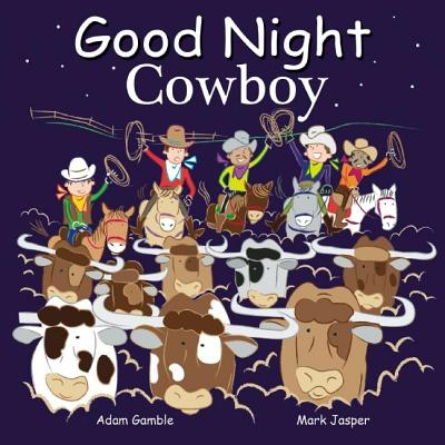 Good Night Cowboys - Gamble, Adam, and Jasper, Mark, and Veno, Joe (Illustrator)
