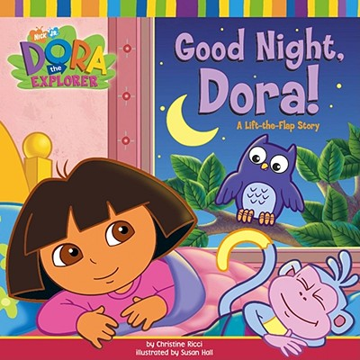Good Night, Dora!: A Lift-The-Flap Story - Ricci, Christine, and Hall, Susan (Illustrator)