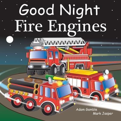 Good Night Fire Engines - Gamble, Adam, and Jasper, Mark