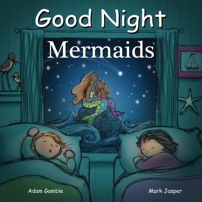 Good Night Mermaids - Gamble, Adam, and Jasper, Mark