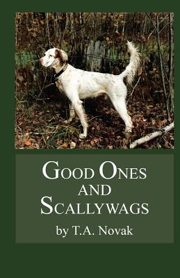 Good Ones and Scallywags - Novak, T a