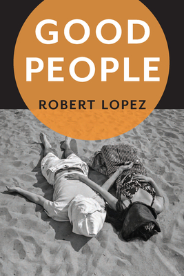 Good People - Lopez, Robert