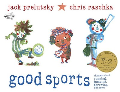Good Sports: Rhymes about Running, Jumping, Throwing, and More - Prelutsky, Jack