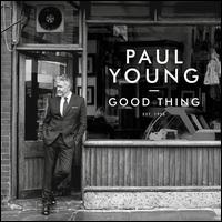 Good Thing - Paul Young