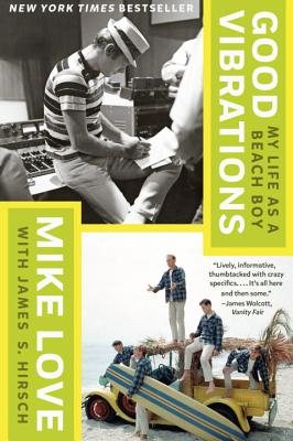 Good Vibrations: My Life as a Beach Boy - Love, Mike