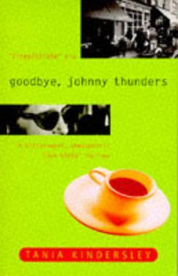 Goodbye Johnny Thunders - Kindersley, Tania