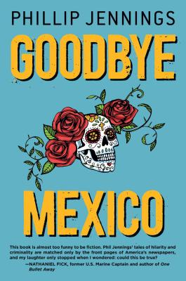 Goodbye Mexico - Jennings, Phillip