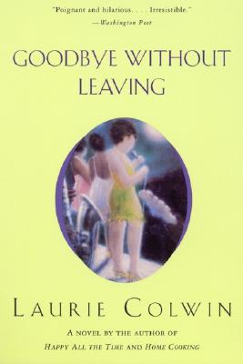 Goodbye Without Leaving - Colwin, Laurie