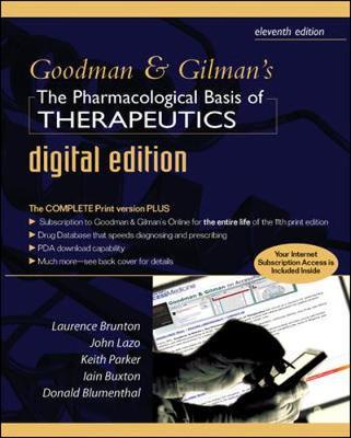 Goodman and Gilman's Pharmacological Basis of Therapeutics Digital Edition - PhD, and Parker, Keith, and Lazo, John S, PhD