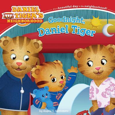 Goodnight, Daniel Tiger - Santomero, Angela C