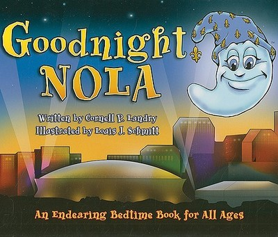 Goodnight Nola: An Endearing Bedtime Book for All Ages - Landry, Cornell P