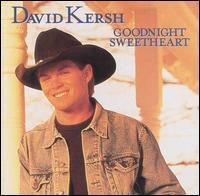 Goodnight Sweetheart - David Kersh