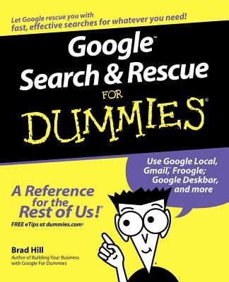 Google Search & Rescue for Dummies - Hill, Brad