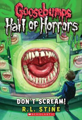Goosebumps: Hall of Horrors: Don't Scream! - Stine, R L