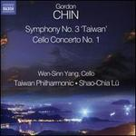 "Gordon Chin: Symphony No. 3 ""Taiwan""; Cello Concerto No. 1"