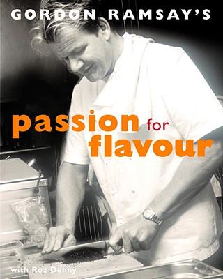 Gordon Ramsay's Passion for Flavour - Ramsay, Gordon