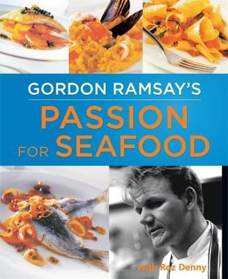 Gordon Ramsay's Passion for Seafood - Ramsay, Gordon