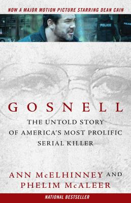 Gosnell: The Untold Story of America's Most Prolific Serial Killer - McElhinney, Ann, and McAleer, Phelim