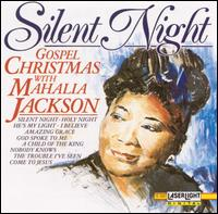 Gospel Christmas/Silent Night - Mahalia Jackson