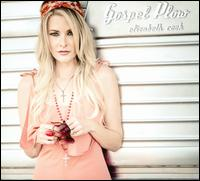 Gospel Plow - Elizabeth Cook