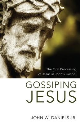 Gossiping Jesus - Daniels, John W Jr