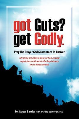 Got Guts? Get Godly! - Barrier, Dr Roger