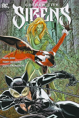 Gotham City Sirens: Song of the Sirens Volume 2 - Dini, Paul, and Bedard, Tony, and March, Guillem (Illustrator)