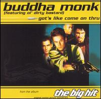 Got's Like Come on Thru [TVT] - Buddha Monk/'Ol Dirty Bastard/Goofy